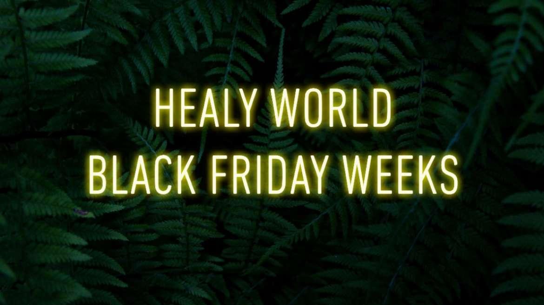 Healy World Black Friday Weeks PROMO!